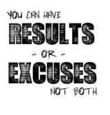 Results or EXCUSES?